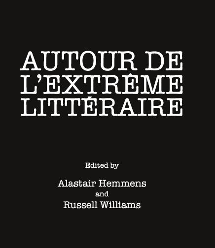 New publication: Autour de l'extrême littéraire | Urban Landfill: https://theurbanlandfill.wordpress.com/2012/11/17/new-publication...